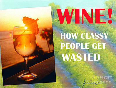 Wine How Classy People Get Wasted Print by Jerome Stumphauzer