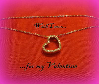 With Love ... For My Valentine Print by The Creative Minds Art and Photography