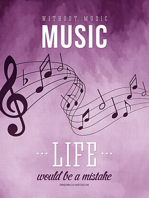 Without Music Life Would Be A Mistake Print by Aged Pixel
