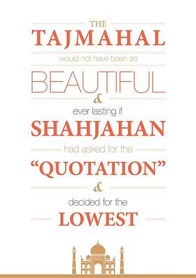 The Tajmahal Would Not Have Been So Beautiful Life Inspirational Quotes Poster Print by Lab No 4 - The Quotography Department