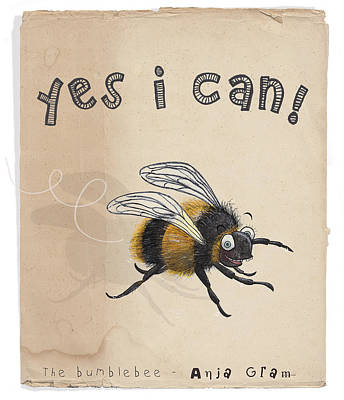 Bumblebee Drawing - Yes I Can by Anja Gram