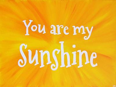 Sun Rays Painting - You Are My Sunshine by Michelle Eshleman