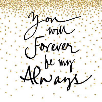 You Will Always Be My Forever Print by South Social Studio