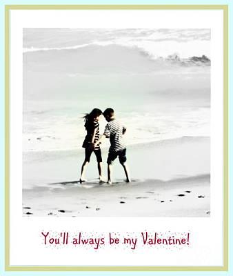 You'll Always Be My Valentine Print by Susanne Van Hulst