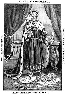 America First Party Photograph - King Andrew The First by Granger