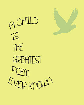 Positive Attitude Digital Art - A Child Is The Greatest Poem Ever Known by Georgia Fowler