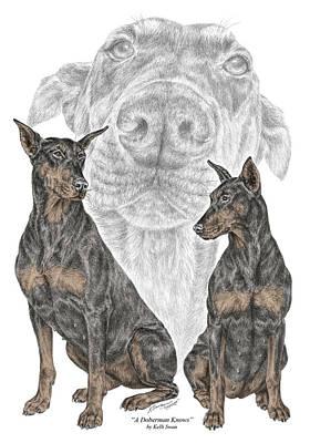 Dobermann Drawing - A Doberman Knows - Dobe Pinscher Dog Art Print by Kelli Swan