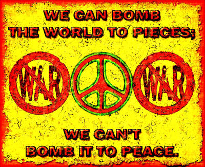 Anti-war Slogan Print by David G Paul