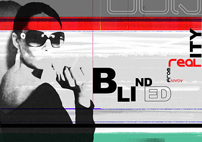 Graphics Digital Art - Blinded By Realty by Naxart Studio