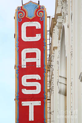 Eureka Valley Photograph - Cast At The Castro Theater In San Francisco . 7d7616 by Wingsdomain Art and Photography