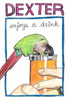 Parakeet Drawing - Dexter Enjoys A Drink by Ana Tirolese