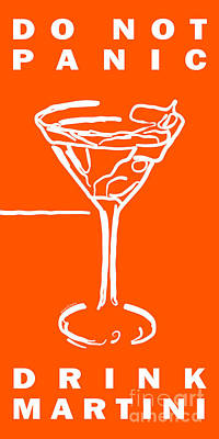 Martini Digital Art - Do Not Panic - Drink Martini - Orange by Wingsdomain Art and Photography