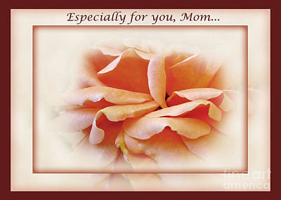 Especially For You Mom... Print by Kaye Menner