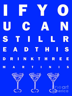Martini Digital Art - Eye Exam Chart - If You Can Read This Drink Three Martinis - Blue by Wingsdomain Art and Photography