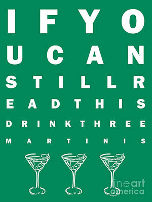 Martini Digital Art - Eye Exam Chart - If You Can Read This Drink Three Martinis - Green by Wingsdomain Art and Photography