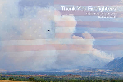 Patriotic Photograph - Flagstaff Fire  Thank You Firefighters by James BO  Insogna