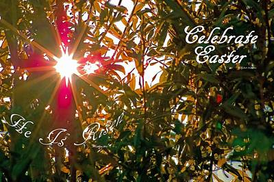 King James Bible Photograph - He Is Risen Easter Greeting by DigiArt Diaries by Vicky B Fuller