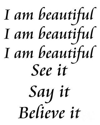 Believe Digital Art - I Am Beautiful See It Say It Believe It by Andee Design