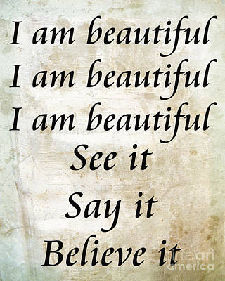 Creativity Mixed Media - I Am Beautiful See It Say It Believe It Grunge by Andee Design