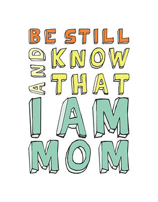 I Am Mom Print by Megan Romo