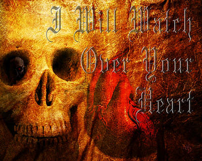 Skull Digital Art - I Will Watch Over Your Heart by Vic Weiford