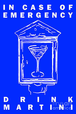 Martini Digital Art - In Case Of Emergency - Drink Martini - Blue by Wingsdomain Art and Photography