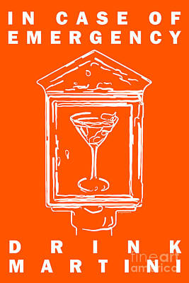 Martini Digital Art - In Case Of Emergency - Drink Martini - Orange by Wingsdomain Art and Photography