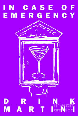 Martini Digital Art - In Case Of Emergency - Drink Martini - Purple by Wingsdomain Art and Photography