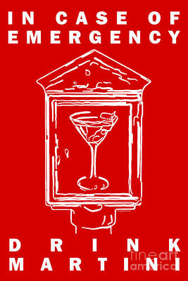 Martini Digital Art - In Case Of Emergency - Drink Martini - Red by Wingsdomain Art and Photography