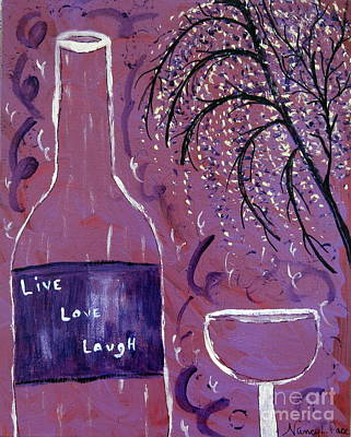 Streamer Painting - Live Love Laugh Wine by Nancy Pace