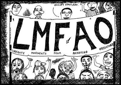 Occupy Drawing - Lmfao Protest Sign Cartoon by Yasha Harari