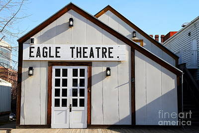 Old Sacramento California . Eagle Theatre . 7d11490 Print by Wingsdomain Art and Photography