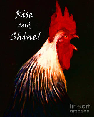 Rooster Digital Art - Rise And Shine - Rooster Clucking - Painterly by Wingsdomain Art and Photography