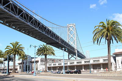 San Francisco Bay Bridge At The Embarcadero . 7d7735 Print by Wingsdomain Art and Photography