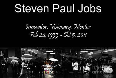 Steven Paul Jobs . Innovator . Visionary . Mentor . Rip . San Francisco Apple Store Memorial Print by Wingsdomain Art and Photography