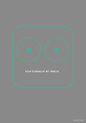 Network Digital Art - Stop Starring At My Tweets by Naxart Studio