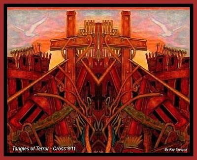 Tangles Of Terror Cross Nine Eleven  Print by Ray Tapajna