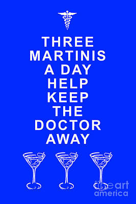 Martini Digital Art - Three Martini A Day Help Keep The Doctor Away - Blue by Wingsdomain Art and Photography