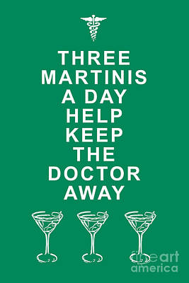 Martini Digital Art - Three Martini A Day Help Keep The Doctor Away - Green by Wingsdomain Art and Photography