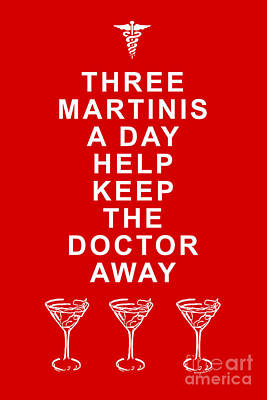 Martini Digital Art - Three Martini A Day Help Keep The Doctor Away - Red by Wingsdomain Art and Photography
