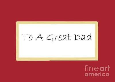 To A Great Dad Print by Dessie Durham