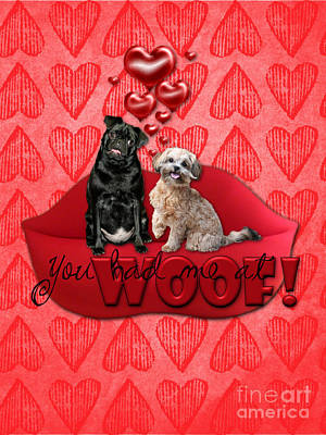 Valentines - Sweetest Day - You Had Me At Woof Print by Renae Laughner