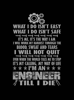 Im An Engineer Till I Die Print by Sophia