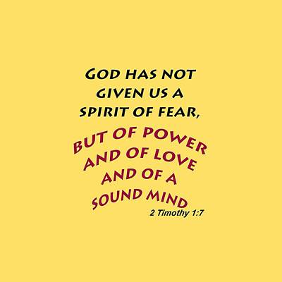 2 Timothy 1 7 God Has Not Given Us A Spirit Of Fear Print by M K  Miller