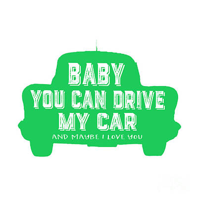 Graphic Drawing - Baby You Can Drive My Car by Edward Fielding