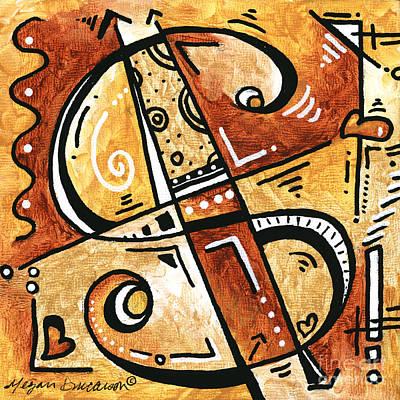 Be Prosperous Is A Fun Funky Mini Pop Art Style Original Money Painting By Megan Duncanson Print by Megan Duncanson