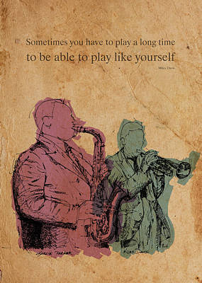 Artprint Drawing - Miles Davis Quote. Sometimes You Have To Play A Long Time by Pablo Franchi