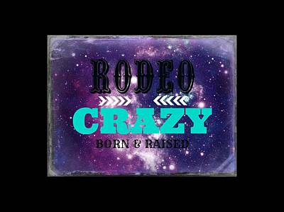 Horse Show Digital Art - Rodeo Crazy by Chastity Hoff