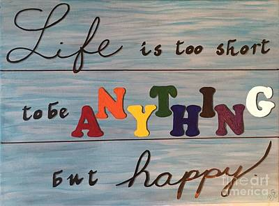 Painting - Life Is Too Short by Barbara Griffin