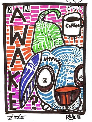 Companion Drawing - R U Awake by Robert Wolverton Jr